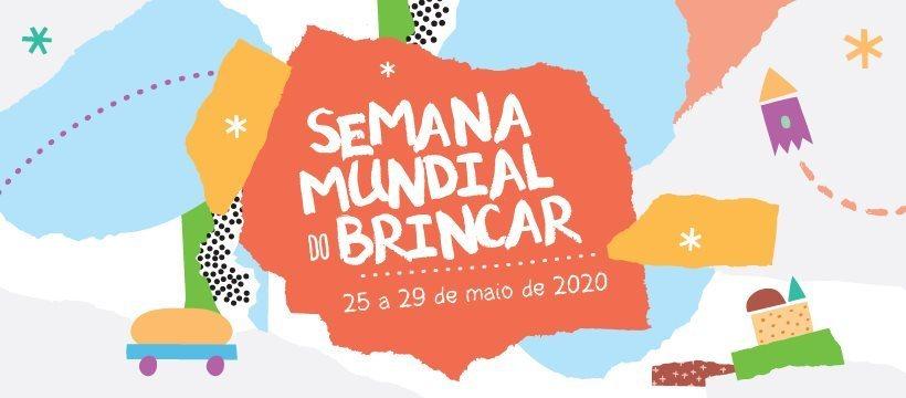 Semana Mundial do Brincar 2020: em casa, no território da imaginação