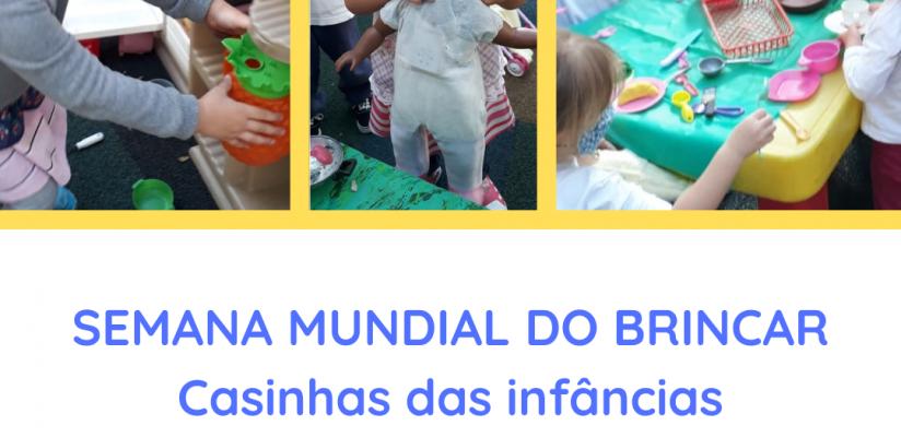 SEMANA MUNDIAL DO BRINCAR: Casinhas das Infâncias